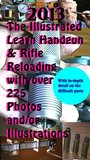 2013 The Illustrated Learn Handgun & Rifle Reloading: With over 225 full color photos and/or illustrations