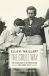 The Cruel Way: Switzerland to Afghanistan in a Ford, 1939