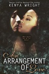An Arrangement of Love by Kenya Wright
