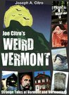 Joe Citro's WEIRD VERMONT