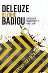Deleuze Beyond Badiou (Insurrections: Critical Studies in Religion, Politics, and Culture)
