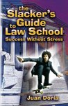 The Slacker'��s Guide to Law School: Success Without Stress