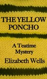 The Yellow Poncho (Teatime Mysteries)