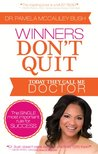 Winners Don't Quit: Today They Call Me Doctor