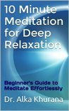 10 Minute Meditation for Deep Relaxation (Mind Body and Soul Wellness Series Book 2)