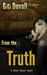 From the Truth (Moss Bayou, #3)