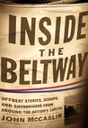 Inside the Beltway: offbeat stories, scoops, and shananigans from around theNation's Capital
