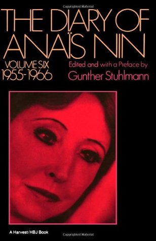 The Diary of Anaïs Nin, Vol. 6: 1955-1966 (The Diary of Anaïs Nin #6)