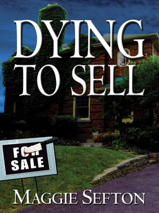Dying To Sell (Realtor, #1)