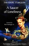 The Complete Stories of Theodore Sturgeon, Volume 7: A Saucer of Loneliness