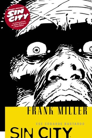 Sin City 4 Ese cobarde bastardo / That Yellow Bastard by Frank Miller