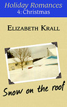 Snow on the Roof (Holiday Romances, #4)