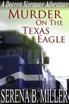 Murder On The Texas Eagle: A Doreen Sizemore Adventure