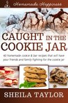 Caught In The Cookie Jar (Homemade Happiness)