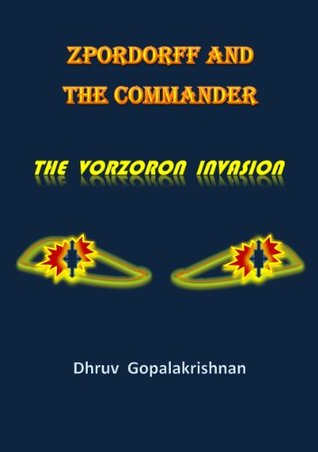 Zpordorff and the Commander: The Vorzoron Invasion