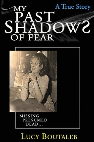 True Life Stories: My Past Shadows of Fear