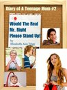 Diary of A Teenage Mom Book 2: Would The Real Mr. Right Please Stand Up!
