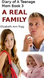 Diary of a Teenage Mom book 3: A REAL FAMILY
