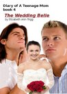 Diary of A Teenage Mom Book 4: The Wedding Belle