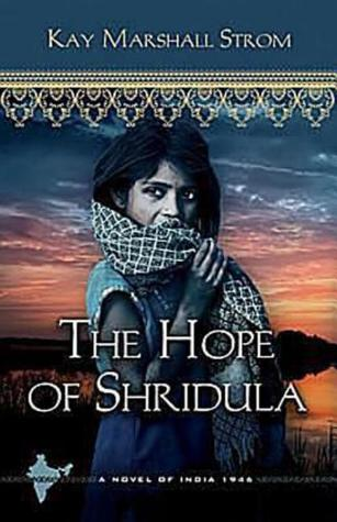 The Hope of Shridula by Kay Marshall Strom