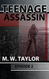 TEENAGE ASSASSIN: Episode 2 (A killer you never see coming serial thriller)