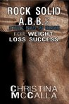 Rock Solid ABBs Attitudes, Beliefs and Behaviors for Weight Loss Success