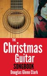"The Christmas Guitar Songbook (A ""Songbook"" short story)"