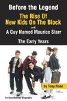 New Kids on the Block and a Guy Named Maurice Starr - Before the Legend (The Early Years)