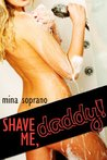 Shave Me, Daddy! (Taboo Daddy Daughter Sex Erotica)