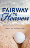 Fairway to Heaven by Lily Malone