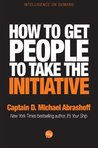 How to get People to Take the Initiative