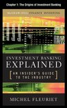 Investment Banking Explained, Chapter 1: The Origins of Investment Banking