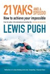 21 Yaks and a Speedo: How to Achieve Your Impossible