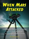 When Mars Attacked: Orson Welles, The War of the Worlds & the Radio Broadcast That Changed America Forever