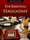 The Essential Haggadah (Illustrated, Expanded, and Fully Annotated Version)