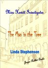 Miss Hewitt Investigates The Man in The Tree.