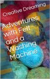 Adventures with Felt and a Washing Machine