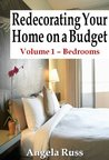 Redecorating Your Home on a Budget - Volume 1 - Bedrooms