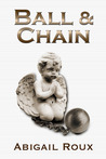 Ball & Chain by Abigail Roux