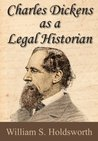 Charles Dickens as a Legal Historian