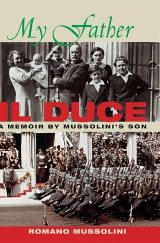 My Father II Duce by Romano Mussolini