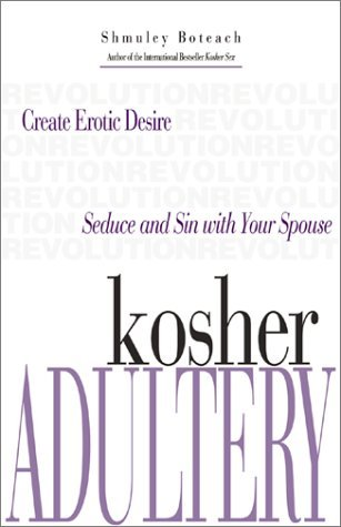Kosher Adultery by Shmuley Boteach