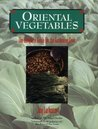 Oriental Vegetables: The Complete Guide for the Gardening Cook