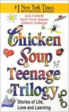 Chicken Soup Teenage Trilogy (Chicken Soup for the Soul (Audio Health Communications))