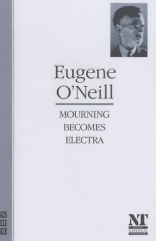 Mourning Becomes Electra by Eugene O'Neill