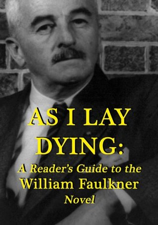 Faulkner's As I Lay Dying: Summary and Analysis - Study.com