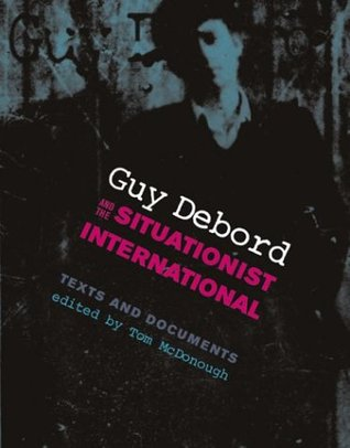 Guy Debord and the Situationist International by Tom McDonough