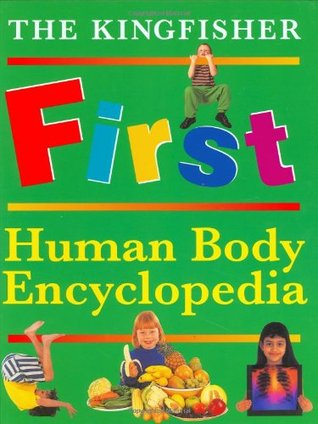 The Kingfisher First Human Body Encyclopedia (Kingfisher First Reference)