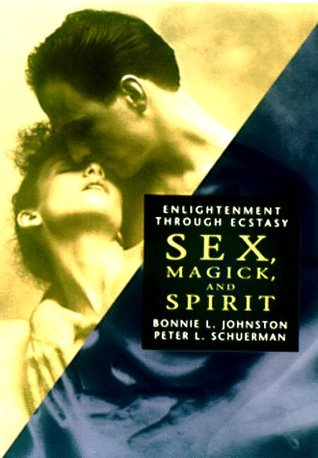 Sex, Magic, & Spirit: Enlightenment Through Ecstasy