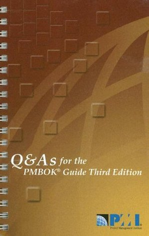 Q & A's for the PMBOK Guide by Frank T. Anbari
